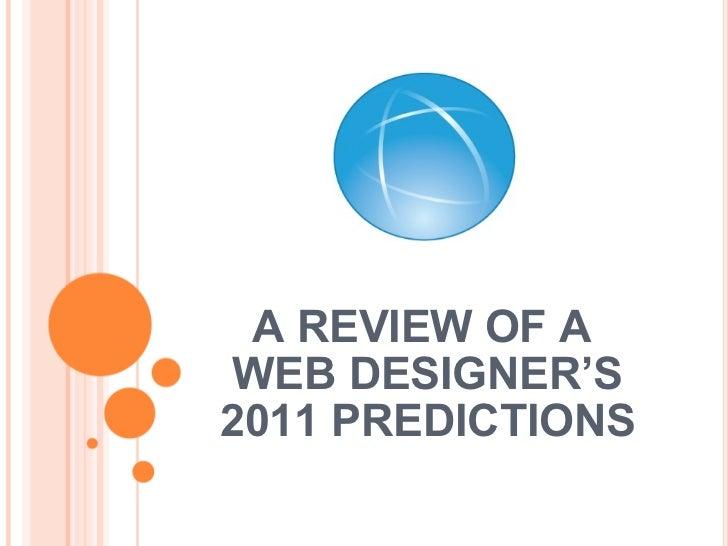 A REVIEW OF A  WEB DESIGNER'S 2011 PREDICTIONS