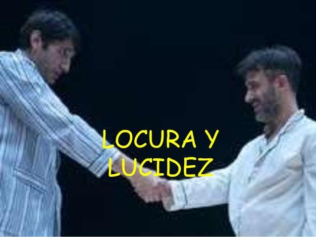 LOCURA Y  LUCIDEZ