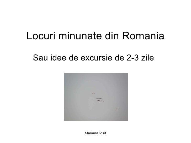 Locuri minunate din Romania Sau idee de excursie de 2-3 zile