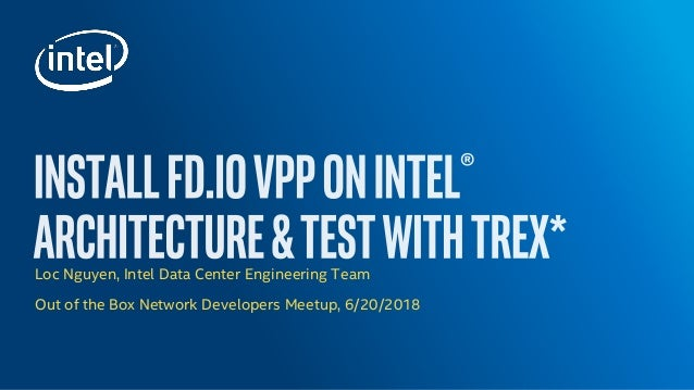 Install FD IO VPP On Intel(r) Architecture & Test with Trex*