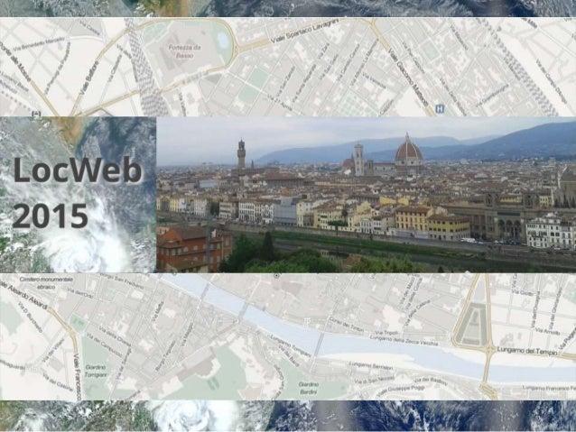 LocWeb2015 Workshop at WWW2015 Slide 2