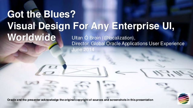 Copyright © 2014, Oracle and/or its affiliates. Presented at Localization World Dublin June 2014. Share-alike for non-prof...
