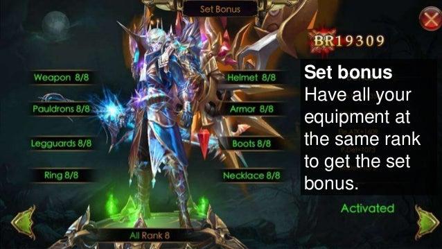 Set bonus Have all your equipment at the same rank to get the set bonus.