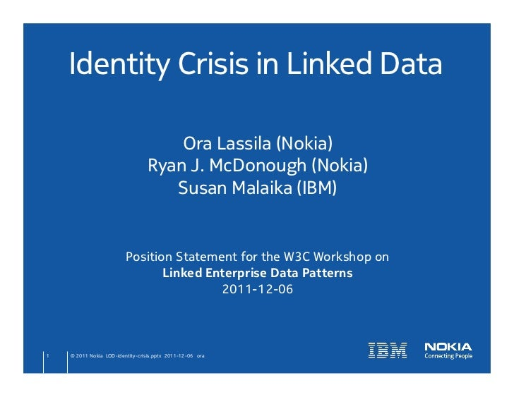 Identity Crisis in Linked Data	                                        Ora Lassila (Nokia)	                               ...