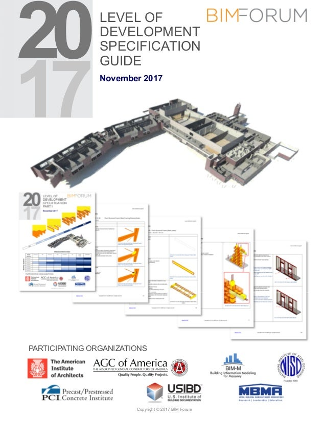 LEVEL OF DEVELOPMENT SPECIFICATION GUIDE November 2017 Copyright © 2017 BIM Forum PARTICIPATING ORGANIZATIONS