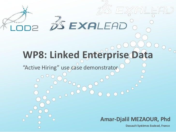 "Creating Knowledge out of Interlinked Data         WP8: Linked Enterprise Data         ""Active Hiring"" use case demonstrat..."
