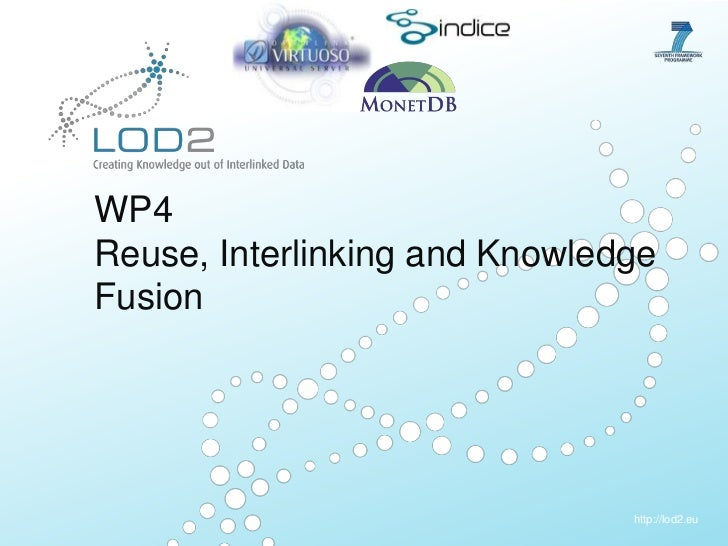 WP4Reuse, Interlinking and Knowledge Fusion<br />