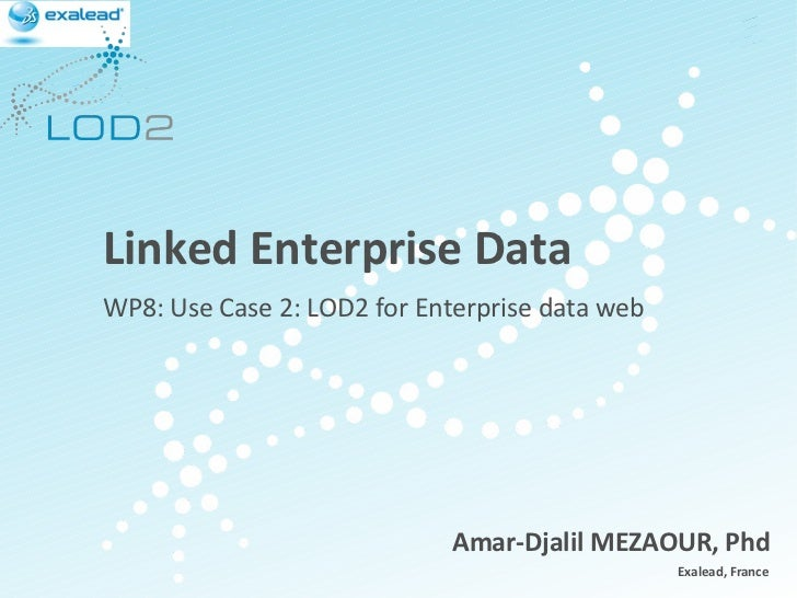 Linked Enterprise Data Creating Knowledge out of Interlinked Data LOD2 Presentation  .   02.09.2010  .   Page  http://lod2...
