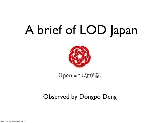 A brief of LOD Japan                            Observed by Dongpo DengWednesday, March 27, 2013