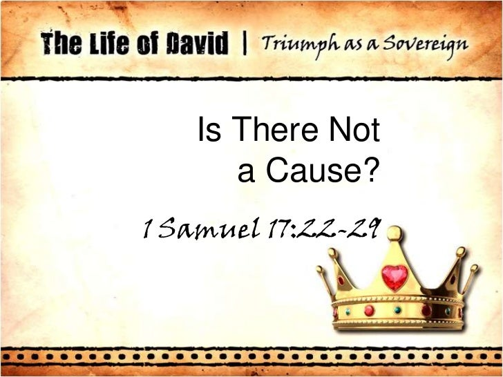 Is There Not a Cause?<br />1 Samuel 17:22-29<br />