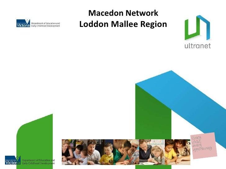 Macedon NetworkLoddon Mallee Region<br />