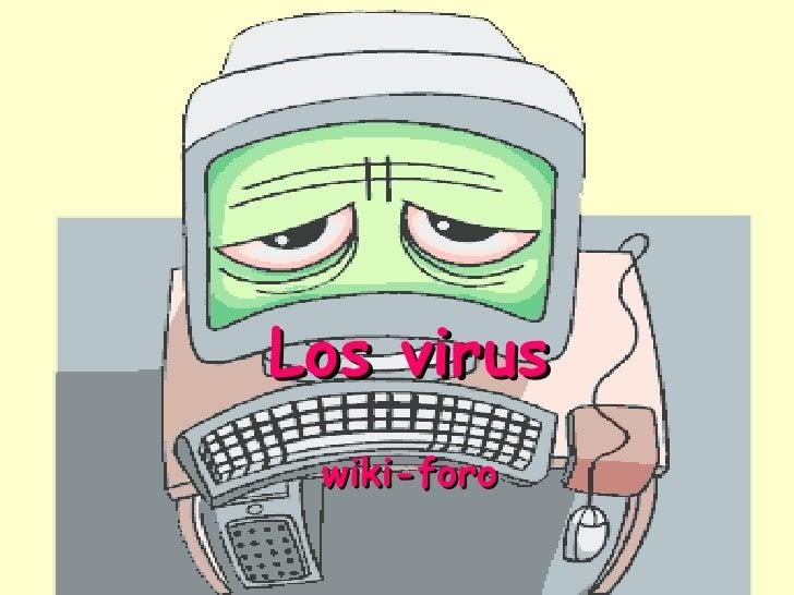 Los virus wiki-foro