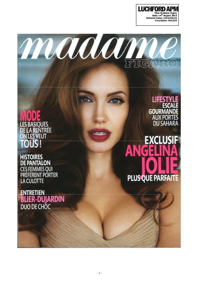 - 1 - Title: Madame Figaro Date: 14th August 2010 Editorial Value: £154,604.45 Circulation: 444,530