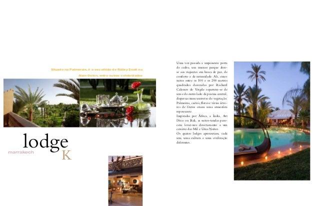 marrakech lodge K Uma vez passada a imponente porta de cedro, um imenso parque abre- se aos viajantes em busca de paz, de ...