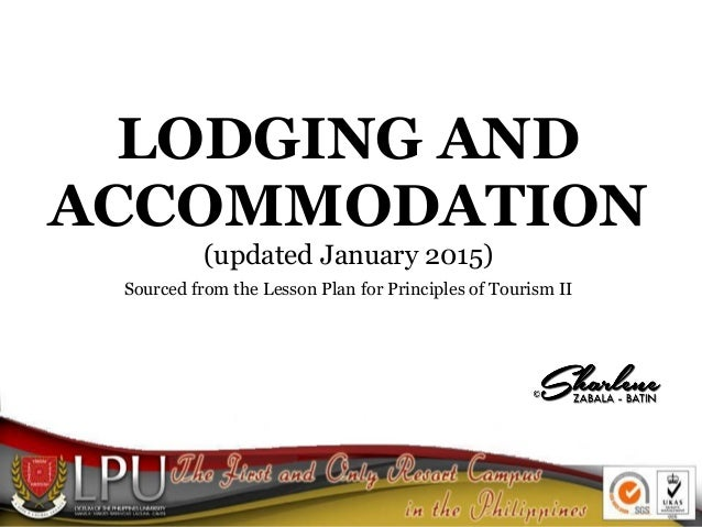 LODGING AND ACCOMMODATION (updated January 2015) Sourced from the Lesson Plan for Principles of Tourism II