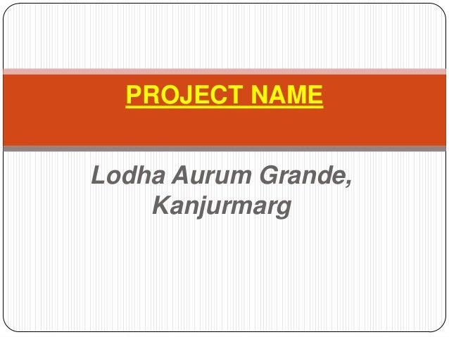 Lodha Aurum Grande,KanjurmargPROJECT NAME