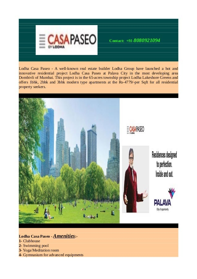 Contact: +91-8080921094 Lodha Casa Paseo - A well-known real estate builder Lodha Group have launched a hot and innovative...