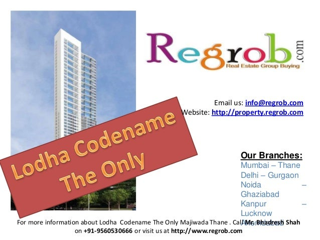 Email us: info@regrob.com Website: http://property.regrob.com  Our Branches: Mumbai – Thane Delhi – Gurgaon Noida – Ghazia...