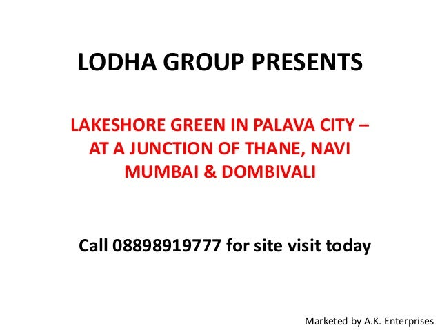 LODHA GROUP PRESENTS LAKESHORE GREEN IN PALAVA CITY – AT A JUNCTION OF THANE, NAVI MUMBAI & DOMBIVALI  Call 08898919777 fo...