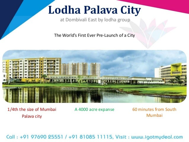palava city dombivali Palava casa bella we are announcing  lodha casa bella gold is a residential project located at dombivali,  a city is only as good as its location more details.