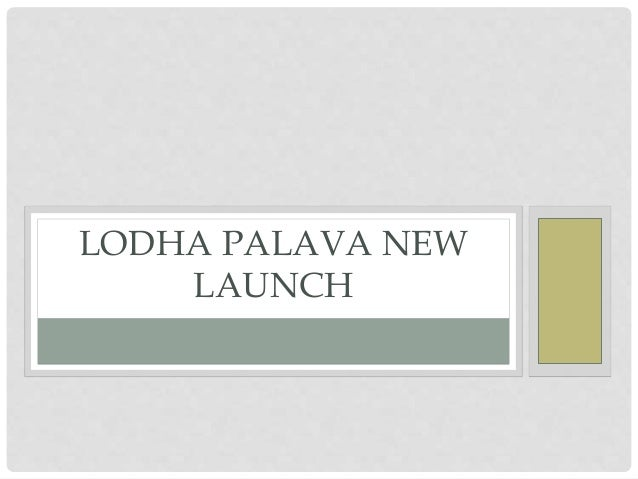 LODHA PALAVA NEW LAUNCH