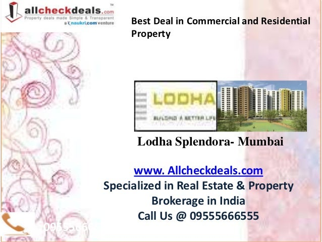 Best Deal in Commercial and Residential                Property                 Lodha Splendora- Mumbai               www....