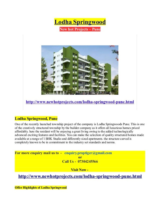 Lodha Springwood New hot Projects – Pune  Lodha Springwood, Pune One of the recently launched township project of the comp...