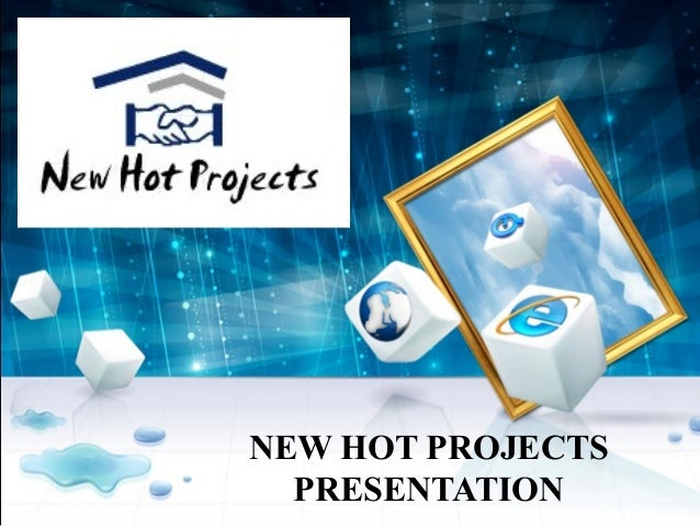 NEW HOT PROJECTS PRESENTATION