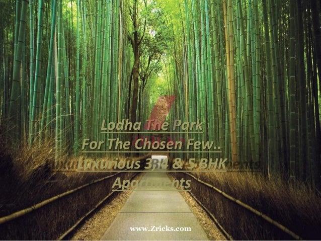 Lodha The Park For The Chosen Few.. Luxurious 3, 4 & 5 BHK Apartments www.Zricks.com