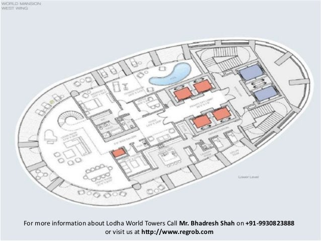For more information about Lodha World Towers Call Mr. Bhadresh Shah on +91-9930823888 or visit us at http://www.regrob.com