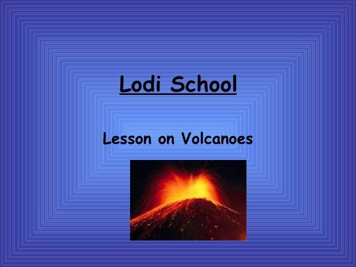 Lodi School Lesson on Volcanoes