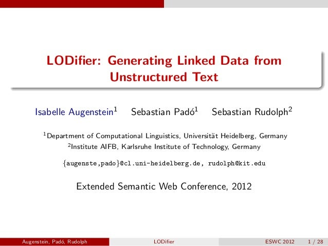 LODifier: Generating Linked Data from Unstructured Text Isabelle Augenstein1 Sebastian Pad´o1 Sebastian Rudolph2 1Departmen...