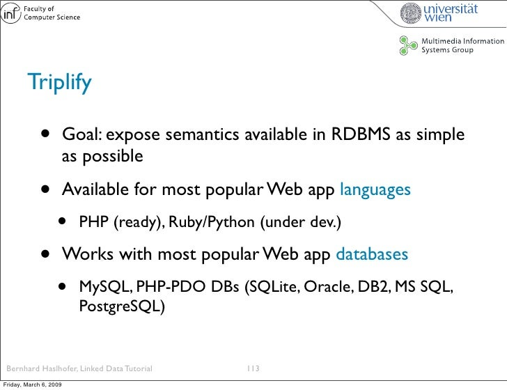 Triplify               •          Goal: expose semantics available in RDBMS as simple                         as possible ...