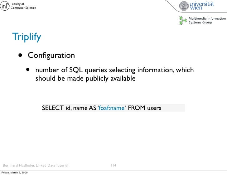 Triplify              •          Configuration                    •     number of SQL queries selecting information, which ...