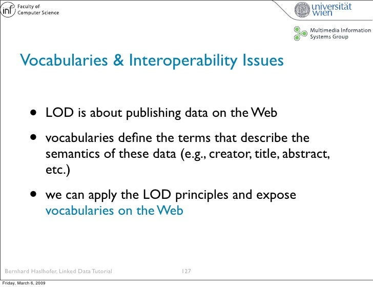 Vocabularies & Interoperability Issues                •          LOD is about publishing data on the Web               •  ...