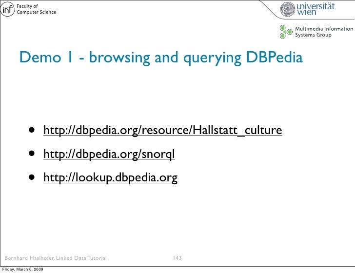 Demo 1 - browsing and querying DBPedia                 •          http://dbpedia.org/resource/Hallstatt_culture           ...