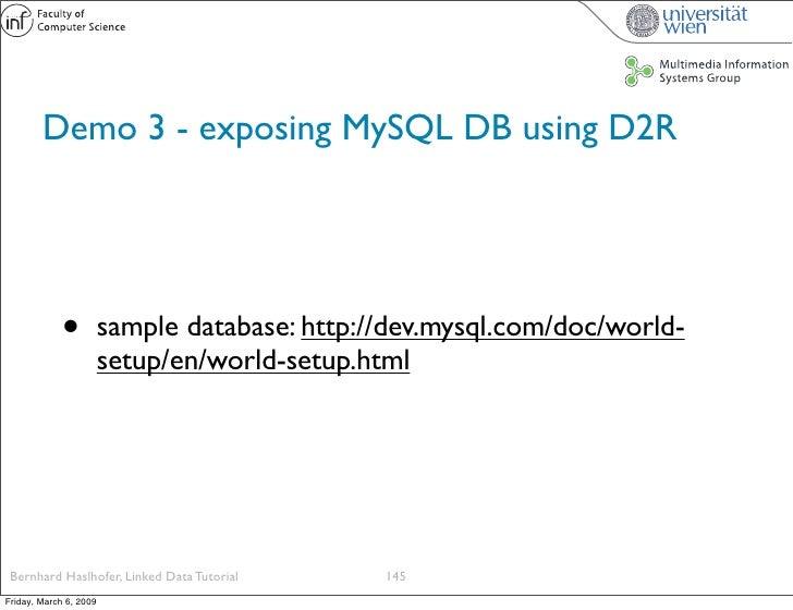Demo 3 - exposing MySQL DB using D2R                  •          sample database: http://dev.mysql.com/doc/world-         ...