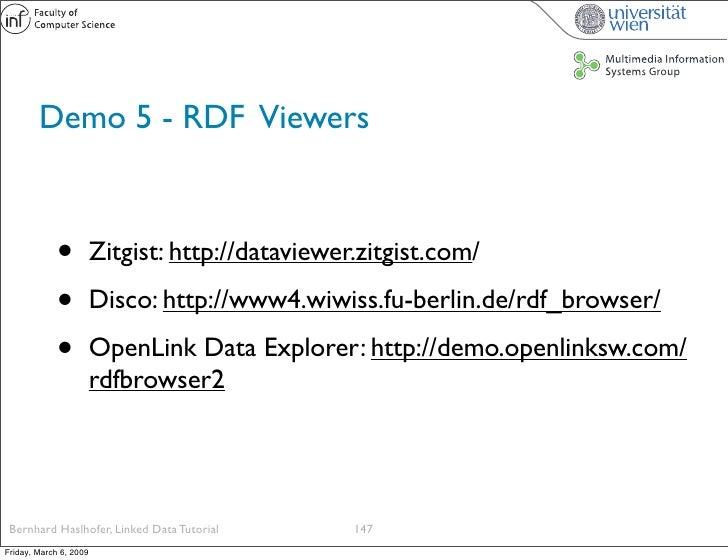 Demo 5 - RDF Viewers                 •          Zitgist: http://dataviewer.zitgist.com/               •          Disco: ht...
