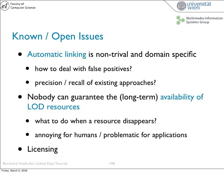 Known / Open Issues              •          Automatic linking is non-trival and domain specific                    •      h...