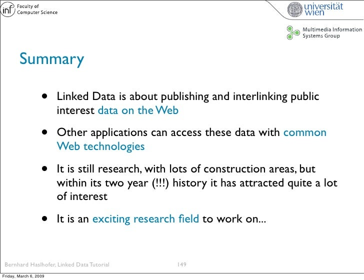 Summary                     •    Linked Data is about publishing and interlinking public                         interest ...