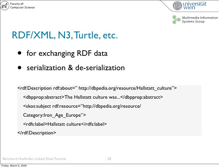 RDF/XML, N3, Turtle, etc.              •          for exchanging RDF data               •          serialization & de-seri...