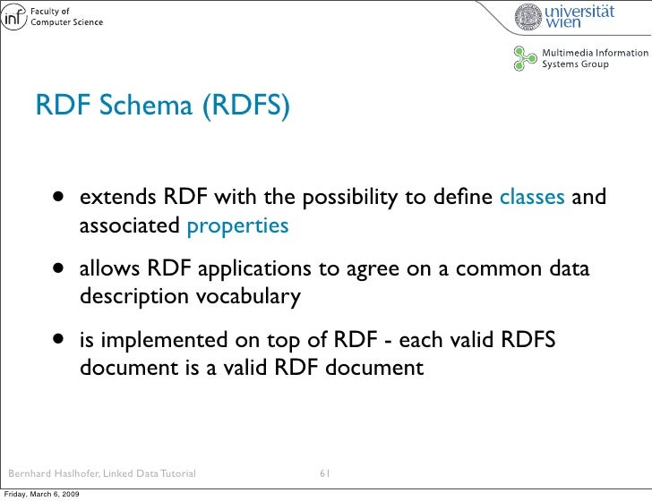 RDF Schema (RDFS)                •          extends RDF with the possibility to define classes and                         ...