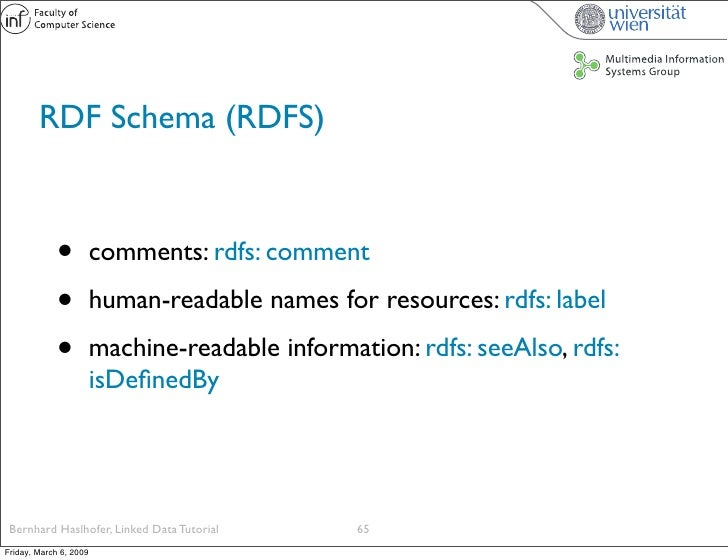 RDF Schema (RDFS)                 •          comments: rdfs: comment               •          human-readable names for res...