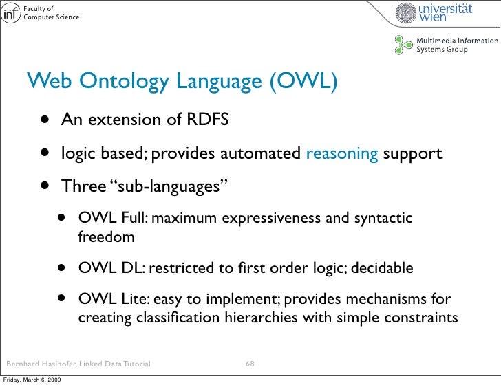 Web Ontology Language (OWL)              •          An extension of RDFS               •          logic based; provides au...