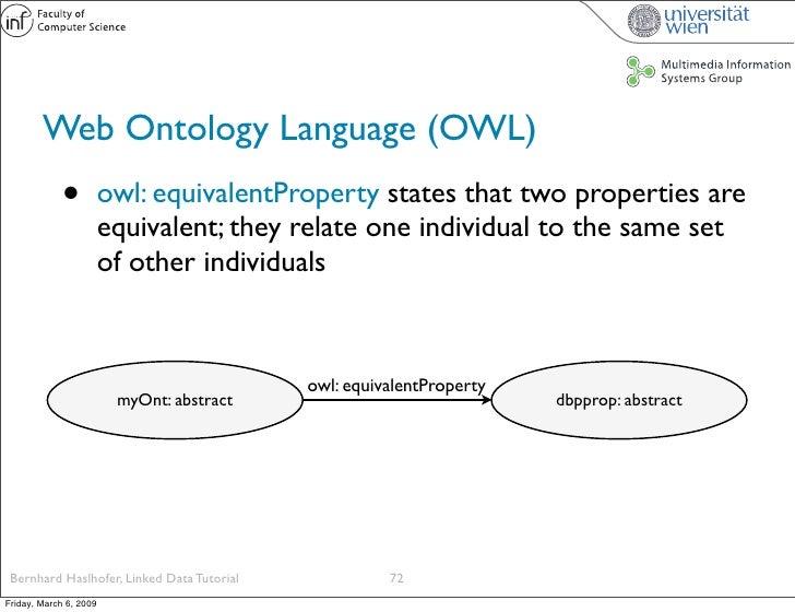 Web Ontology Language (OWL)              •          owl: equivalentProperty states that two properties are                ...