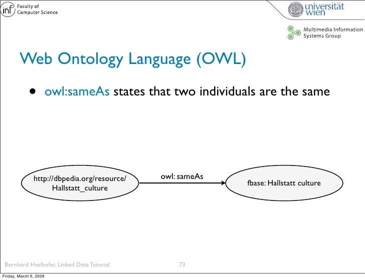 Web Ontology Language (OWL)               •          owl:sameAs states that two individuals are the same                  ...