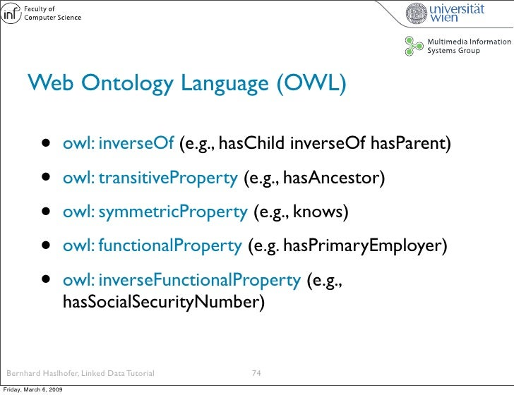 Web Ontology Language (OWL)               •          owl: inverseOf (e.g., hasChild inverseOf hasParent)               •  ...