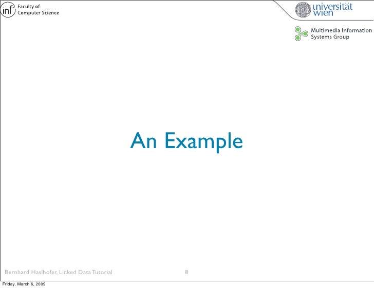 An Example      Bernhard Haslhofer, Linked Data Tutorial       8 Friday, March 6, 2009