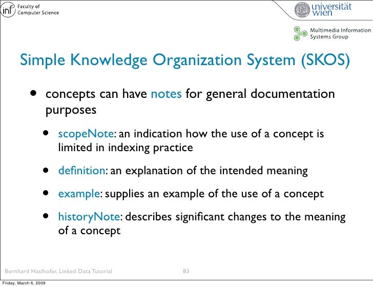 Simple Knowledge Organization System (SKOS)               •          concepts can have notes for general documentation    ...