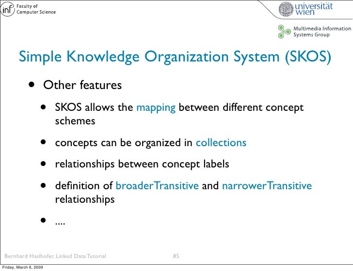 Simple Knowledge Organization System (SKOS)              •          Other features                    •      SKOS allows t...